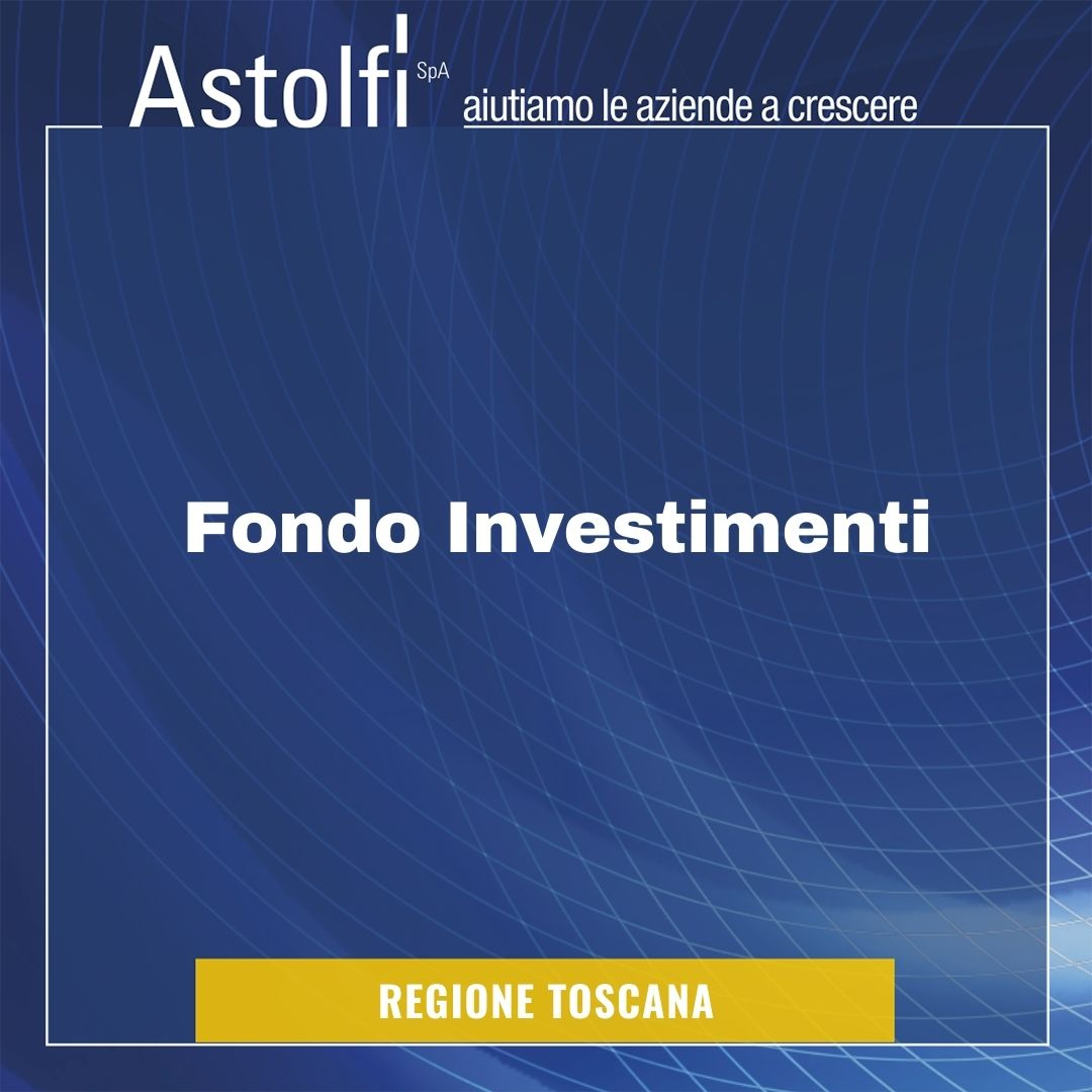 REGIONE TOSCANA Fondo Investimenti Toscana